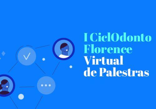 Curso de Odontologia realiza o I CiclOdontoFlorence Virtual de Palestras